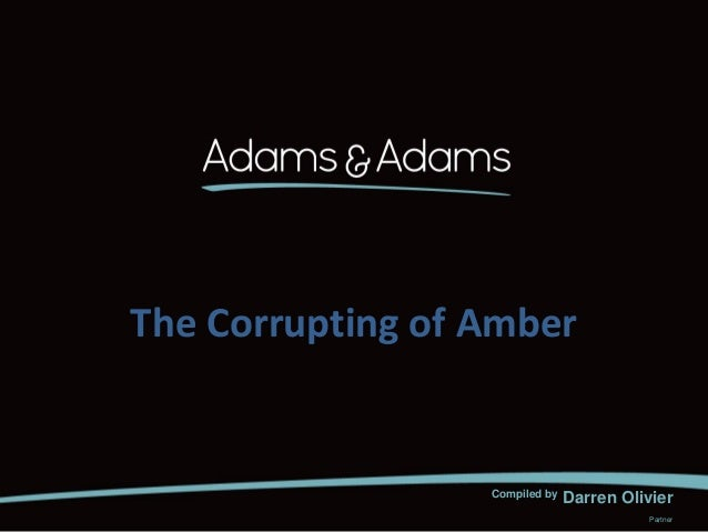 The Corrupting of Amber                  Compiled by   Darren Olivier                                           Partner