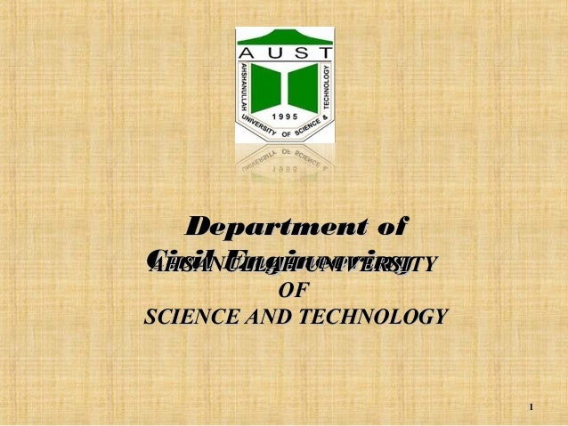Department of Civil Engineering AHSANULLAH UNIVERSITY OF SCIENCE AND TECHNOLOGY  1