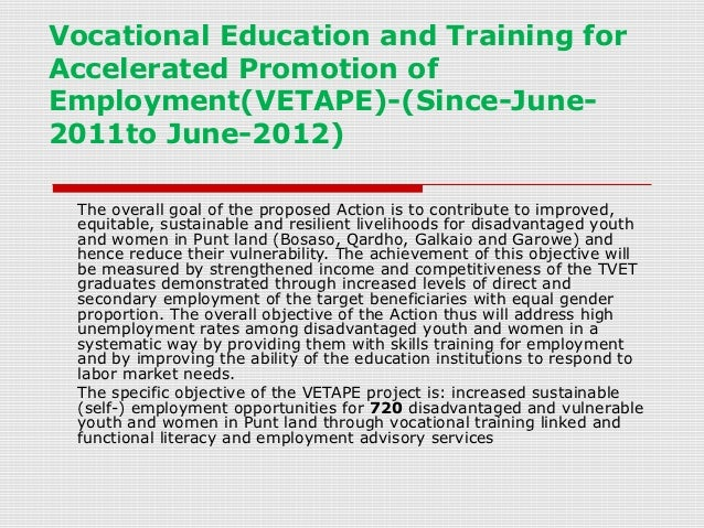 Vocational Education and Training forAccelerated Promotion ofEmployment(VETAPE)-(Since-June-2011to June-2012) The overall ...