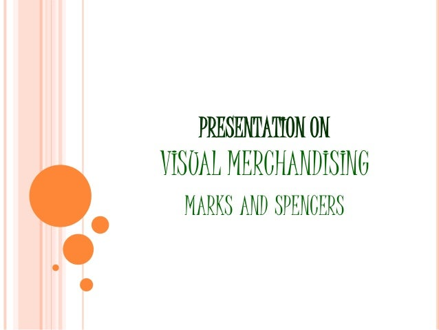PRESENTATION ONVISUAL MERCHANDISING  MARKS AND SPENCERS