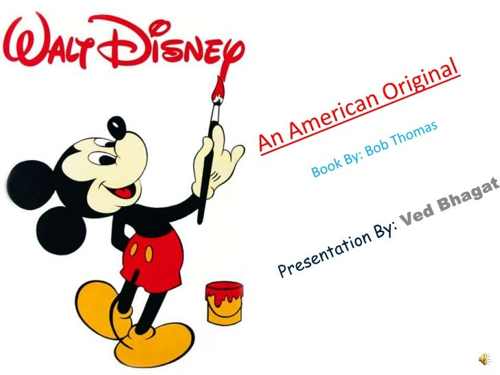 Summary of the Book! Walt Disney, An American Original - is a biography that tells you howWalt Disney's projects progress...