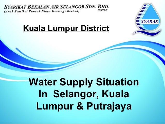 Kuala Lumpur District Water Supply Situation  In Selangor, Kuala  Lumpur & Putrajaya
