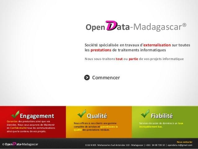 © OpenDData-Madagascar OpenDData-Madagascar® Nous sous-traitons tout ou partie de vos projets informatique Nous contacter ...