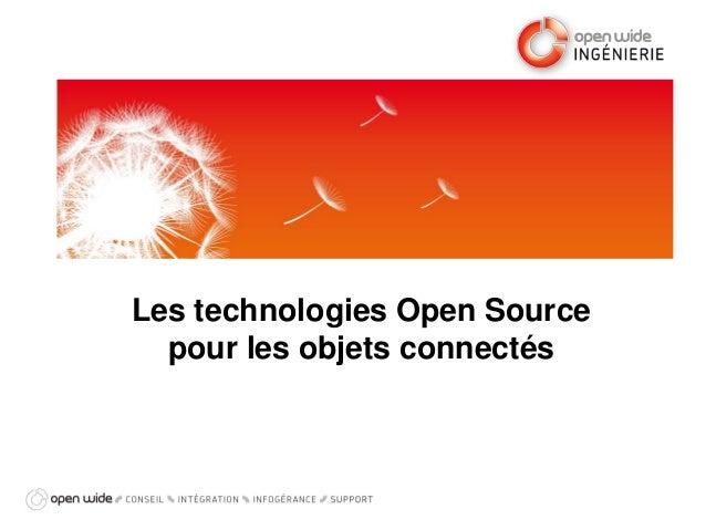 Les technologies Open Source pour les objets connectés