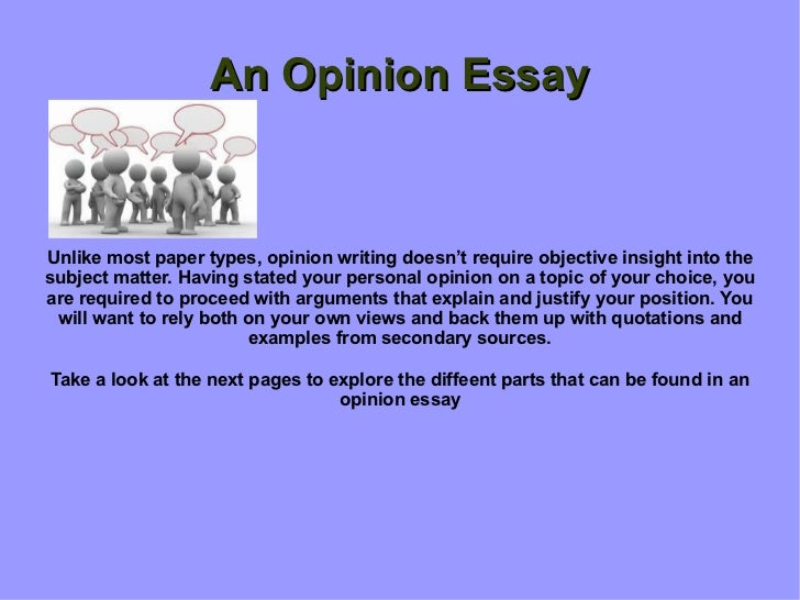 I have to write an opinion essay on any topic.?