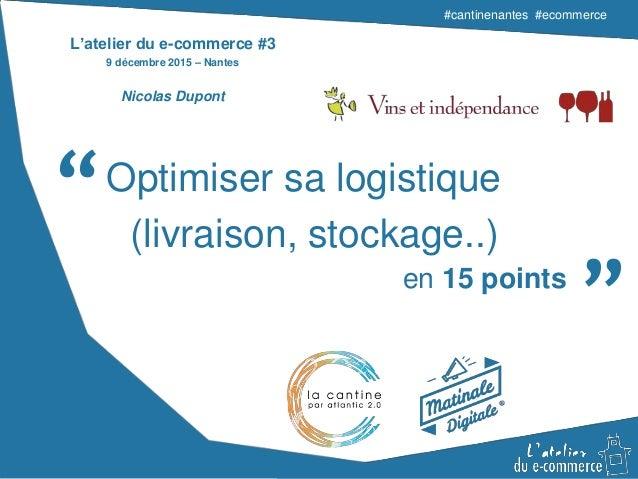 """#cantinenantes #ecommerce#cantinenantes #ecommerce """" """"Optimiser sa logistique (livraison, stockage..) en 15 points L'ateli..."""