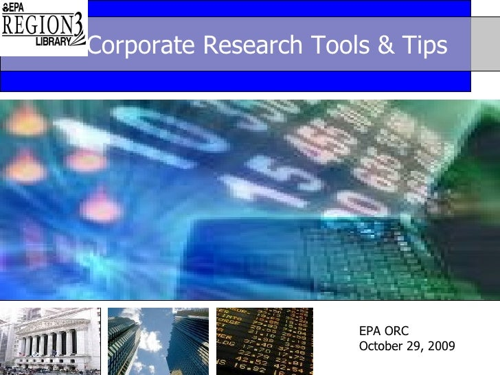 Corporate Research Tools & Tips  EPA ORC October 29, 2009