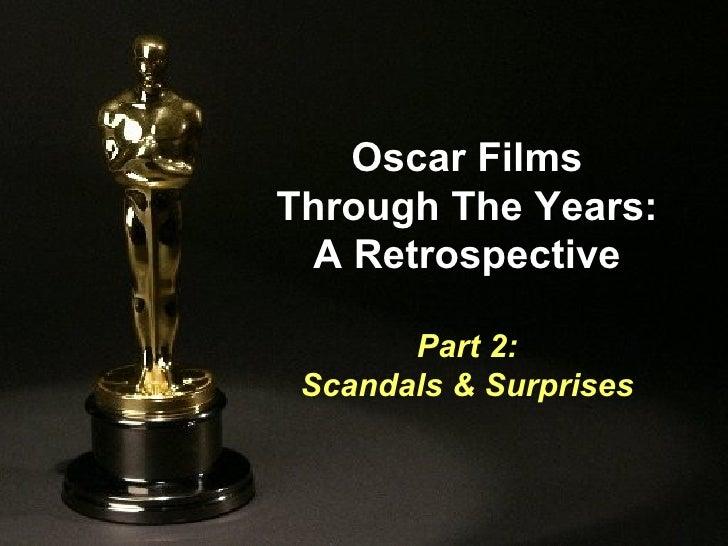 Oscar Films Through The Years: A Retrospective Part 2: Scandals & Surprises