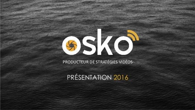 PRÉSENTATION 2016 PRODUCTEUR DE STRATÉGIES VIDÉOS