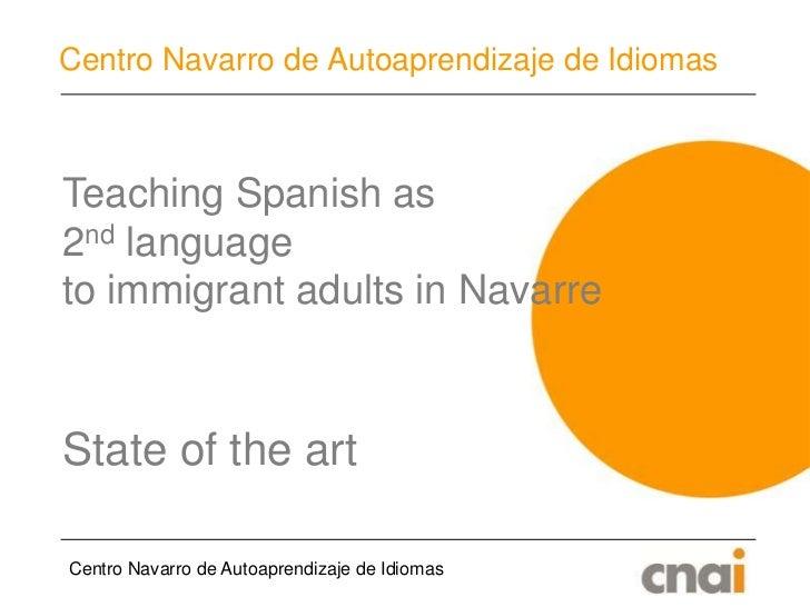 Centro Navarro de Autoaprendizaje de Idiomas<br />Centro Navarro de Autoaprendizaje de Idiomas<br />Teaching Spanish as <b...