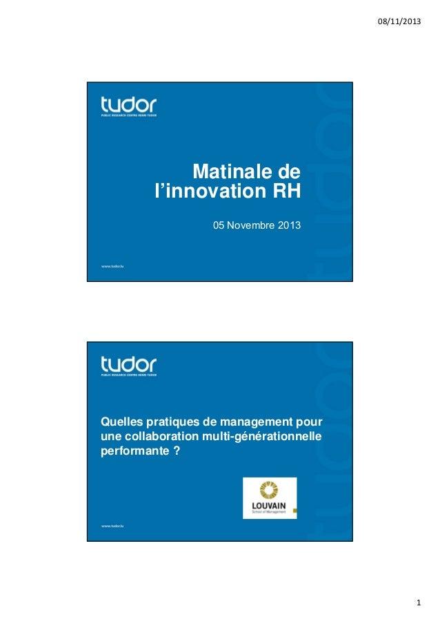 08/11/2013  Matinale de l'innovation RH 05 Novembre 2013  Quelles pratiques de management pour une collaboration multi-gén...