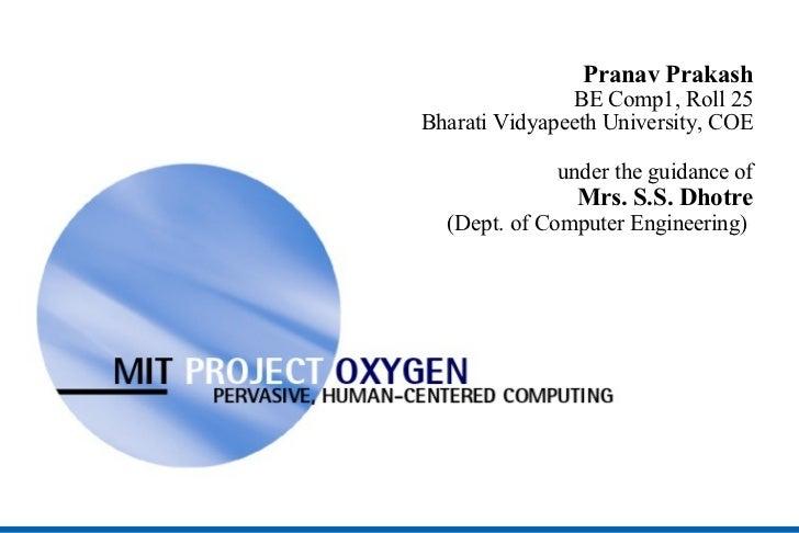 Pranav Prakash                             BE Comp1, Roll 25              Bharati Vidyapeeth University, COE              ...