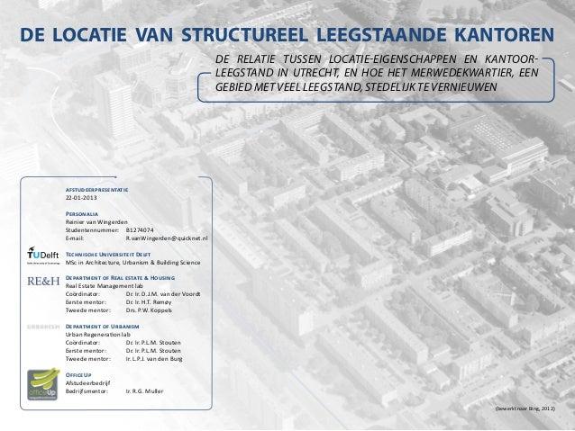 afstudeerpresentatie22-01-2013PersonaliaReinier van WingerdenStudentennummer:B1274074E-mail:  R.vanWingerden@quicknet.n...