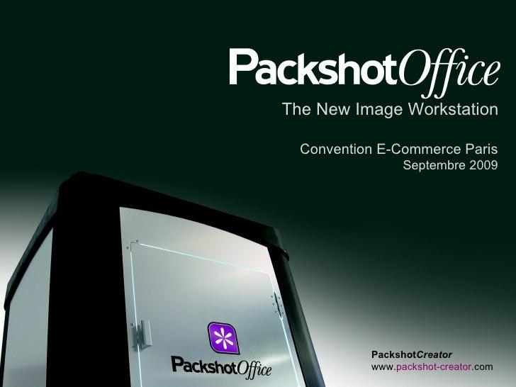 The New Image Workstation Packshot Creator   www. packshot-creator .com Convention E-Commerce Paris Septembre 2009
