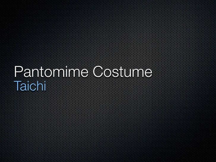 Presentation pantomime costume taichi