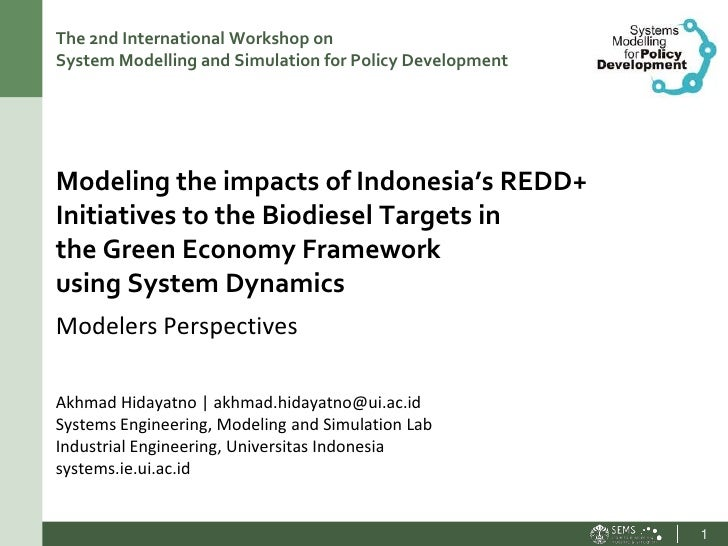The 2nd International Workshop onSystem Modelling and Simulation for Policy DevelopmentModeling the impacts of Indonesia's...