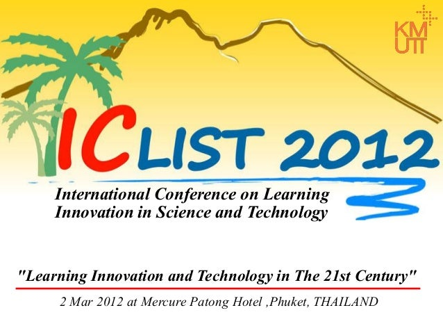 """International Conference on Learning Innovation in Science and Technology  """"Learning Innovation and Technology in The 21st..."""