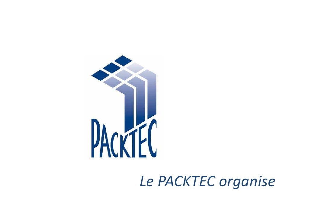 Le PACKTEC organise