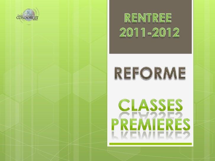 RENTREE <br />2011-2012<br />REFORME<br />CLASSES<br />PREMIERES<br />