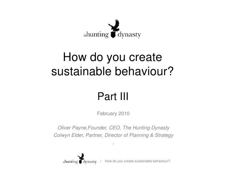 How do you create sustainable behaviour? Part III
