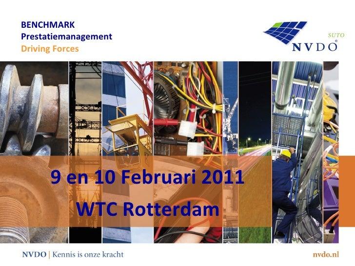 BENCHMARK Prestatiemanagement Driving Forces 9 en 10 Februari 2011 WTC Rotterdam