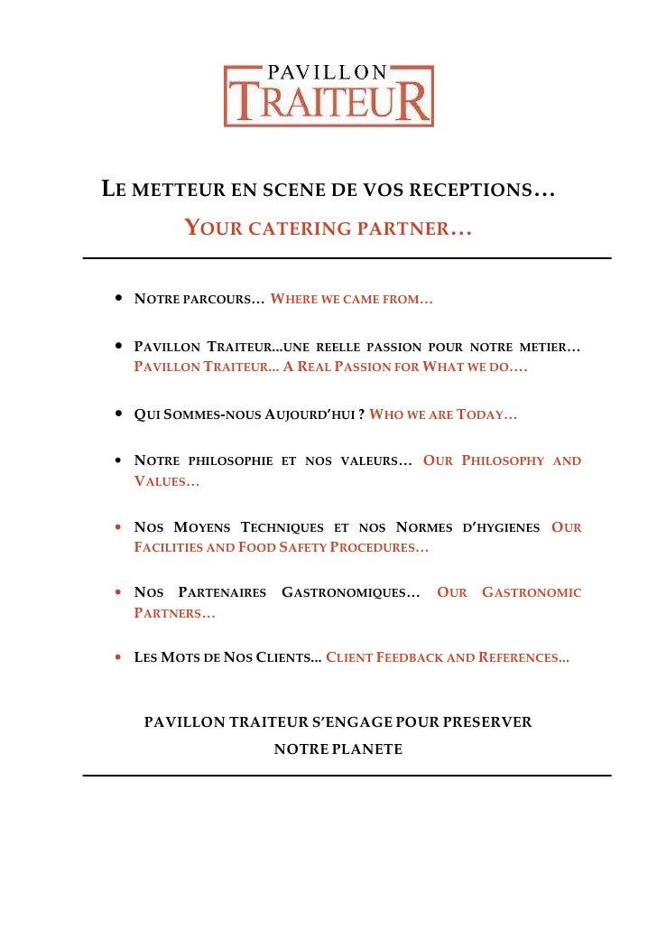 LE METTEUR EN SCENE DE VOS RECEPTIONS…           YOUR CATERING PARTNER…   • NOTRE PARCOURS… WHERE WE CAME FROM…   • PAVILL...
