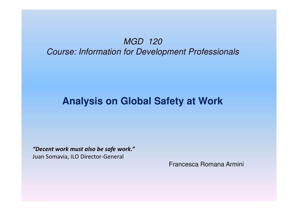 """MGD 120     Course: Information for Development Professionals               Analysis on Global Safety at Work    """"Decent w..."""