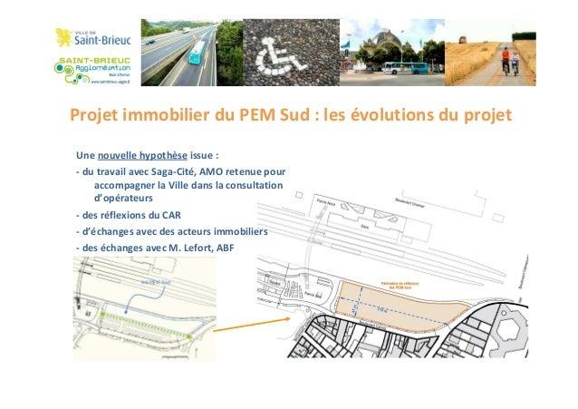 Projet immobilier du PEM Sud : les évolutions du projet Une nouvelle hypothèse issue : - du travail avec Saga-Cité, AMO re...