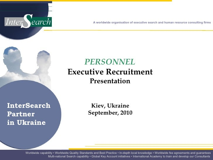PERSONNEL   Executive Recruitment   Presentation   Kiev, Ukraine  September, 2010  InterSearch Partner  in Ukraine