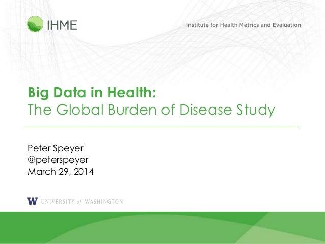 Big Data in Health: The Global Burden of Disease Study