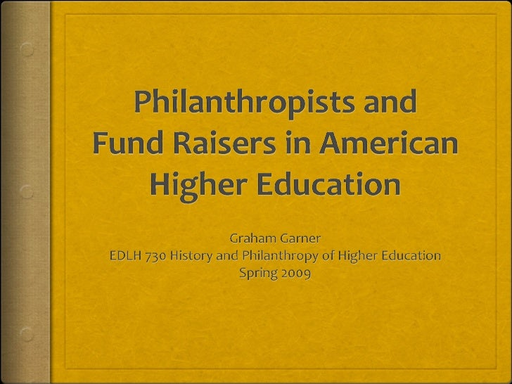 Philanthropists and Fund Raisers in American Higher Education