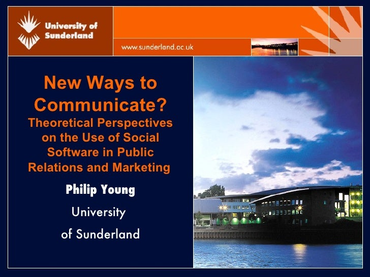 New Ways to Communicate?  Theoretical Perspectives on the Use of Social Software in Public Relations and Marketing   Phili...