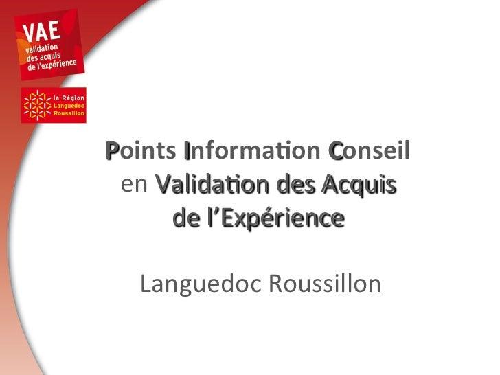 Points Informa-on Conseil  en Valida)on des Acquis          de l'Expérience     ...
