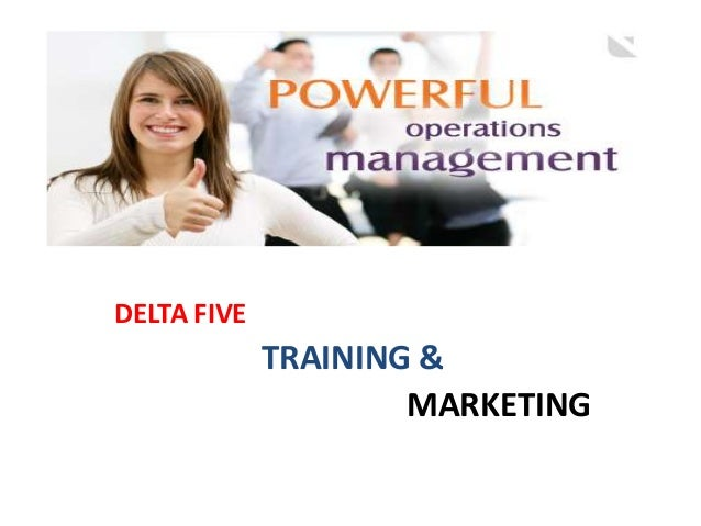 DELTA FIVE TRAINING & MARKETING