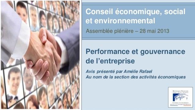 Performance et gouvernancede l'entrepriseAvis présenté par Amélie RafaelAu nom de la section des activités économiquesCons...