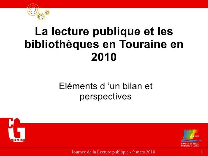La lecture publique et les bibliothèques en Touraine   en 2010 Eléments d'un bilan et perspectives