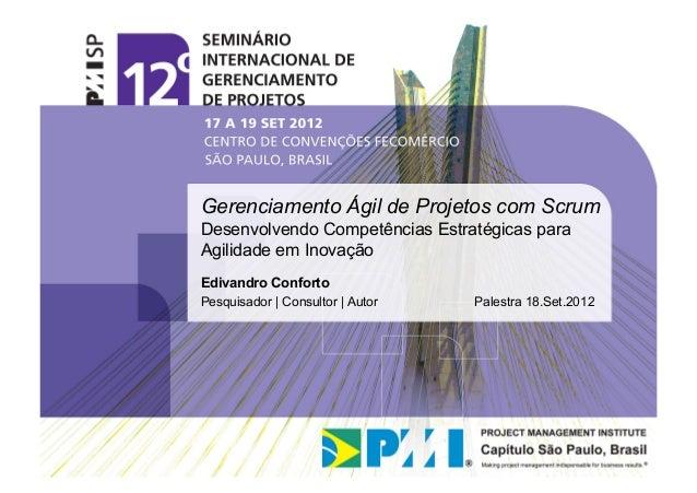 Gerenciamento Ágil de Projetos com ScrumDesenvolvendo Competências Estratégicas paraAgilidade em InovaçãoEdivandro Confort...