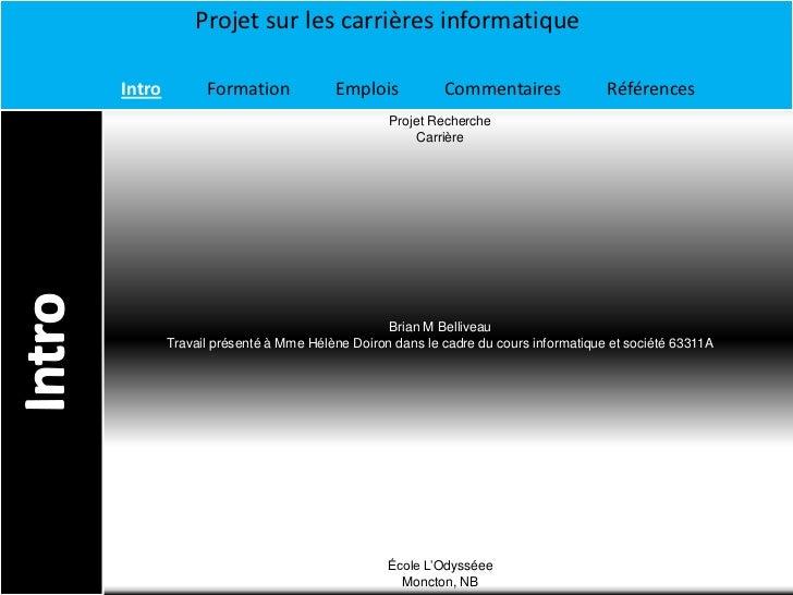 Projet sur les carrières informatiqueIntro         Formation            Emplois           Commentaires               Référ...