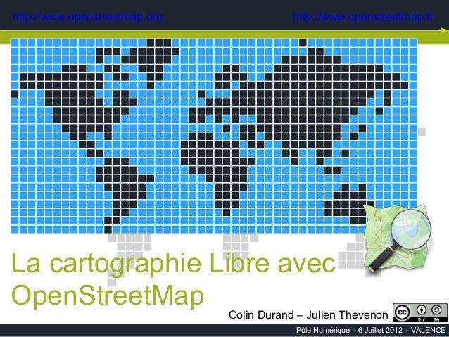 Presentation OpenStreetMap (OSM) au Pole Numerique de la Drome le 10 Novembre 2012