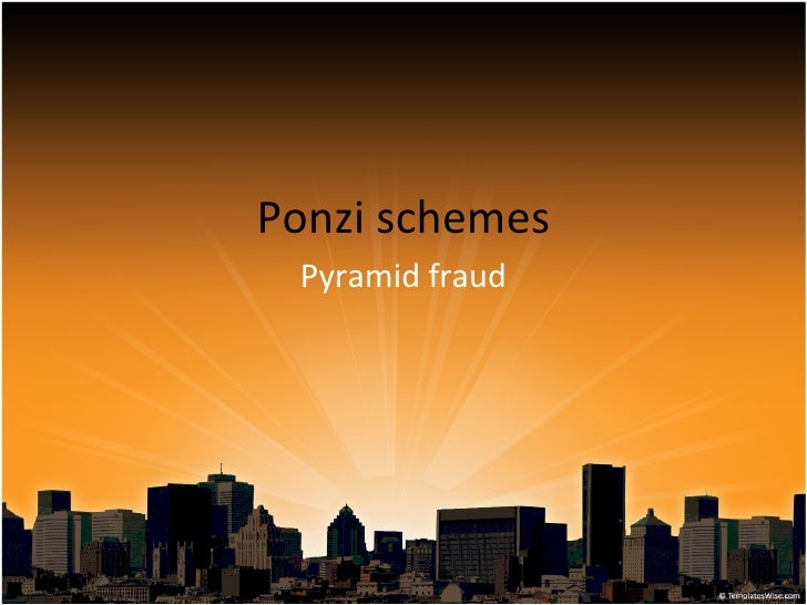 Ponzi schemes Pyramid fraud