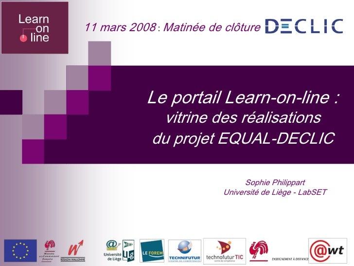 11mars2008:Matinéedeclôture                LeportailLearnonline:              vitrinedesréalisations       ...