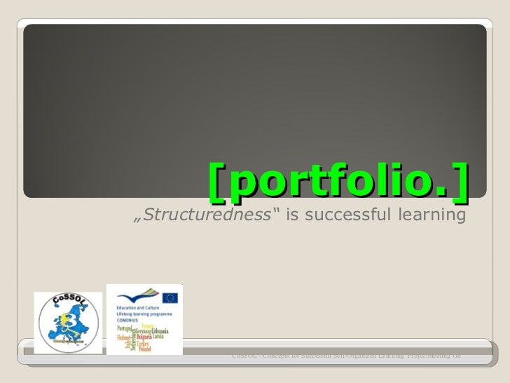 """[portfolio.]""""Structuredness"""" is successful learning           CoSSOL - Concepts for Successful Self-Organized Learning Pro..."""