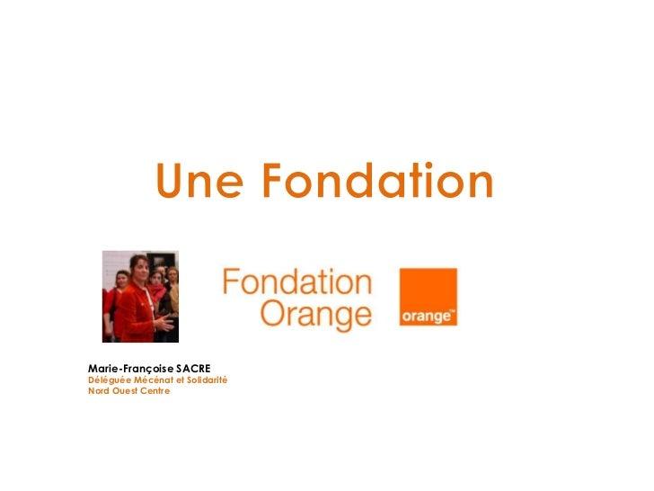 Marie-Françoise SACREDéléguée Mécénat et SolidaritéNord Ouest Centre