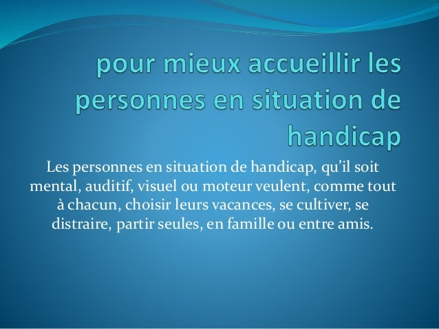 Les personnes en situation de handicap, qu'il soit mental, auditif, visuel ou moteur veulent, comme tout à chacun, choisir...