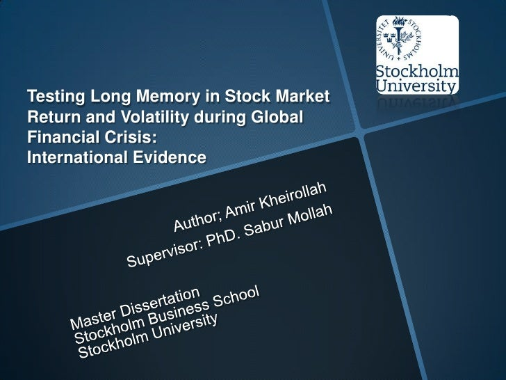 Testing Long Memory in Stock Market Return and Volatility during Global Financial Crisis: International Evidence<br />Auth...