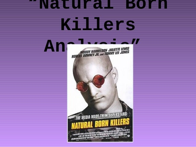 """Natural Born Killers Analysis"""
