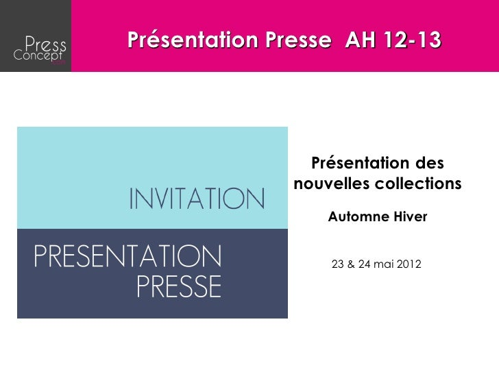 Présentation Presse AH 12-13                Présentation des              nouvelles collections                  Automne H...