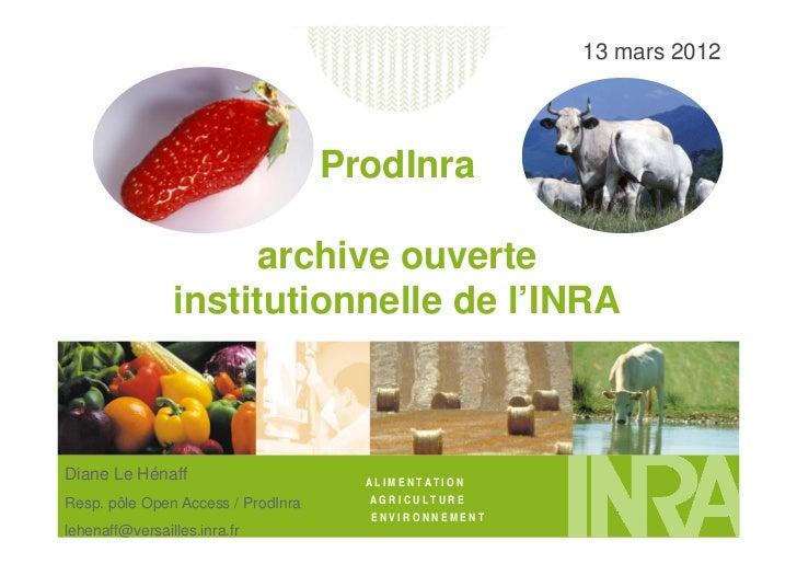 Presentation de Prodinra à l'INIST dans le cadre de l'étude de faisabilité de la base de signalement des productions françaises - mars2012