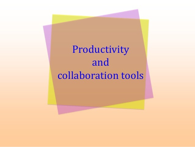 Productivity and collaboration tools