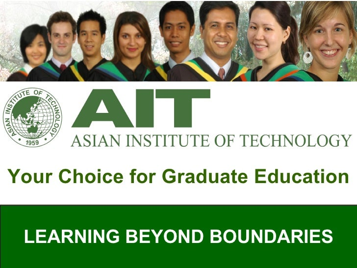 LEARNING BEYOND BOUNDARIES Your Choice for Graduate Education